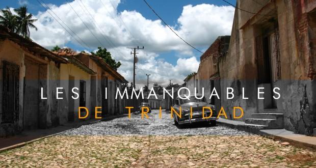 les immanquable de trinidad