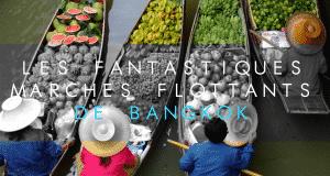 COUVERTURE Les fantastiques marchés flottants de Bangkok
