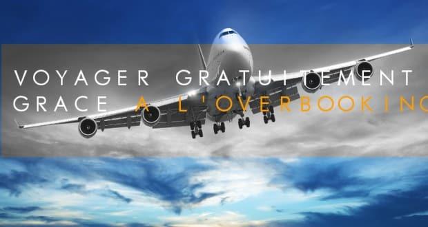 COUVERTURE voyager gratuitement grace a l overbooking