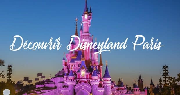 Decouvrir Disneyland Paris