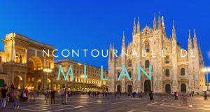 L'incontournable de Milan