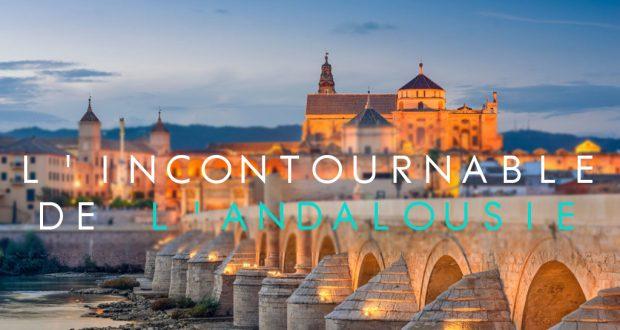 L'incontournable de l'Andalousie