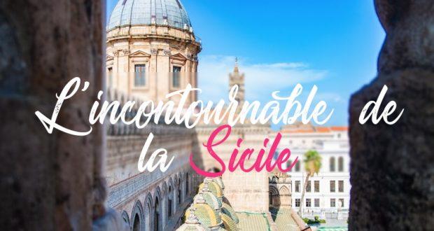 L'incontournable de la Sicile