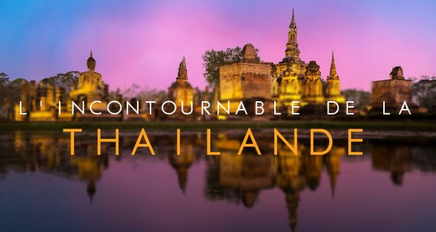 L'incontournable de la Thailande