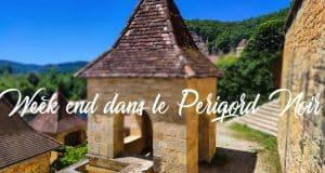 Week end dans le Périgord noir