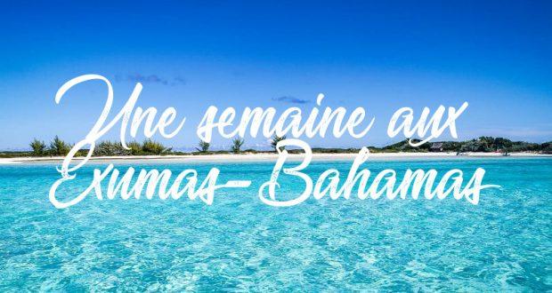 Une semaine aux Exumas Bahamas