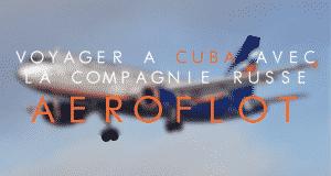 Voyage a cuba avec Aeroflot