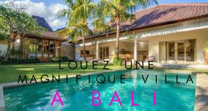 louez une magnifique villa a bali
